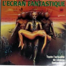Ecran Fantastique (L') N� 12 Du 01/05/1981 - Toute L'actualite Du Cinema Fantastique.