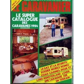 CARAVANIER (LE) N° 114 DU 20/01/1984 - LE SUPER CATALOGUE DES CARVANES 1984 - LE GAZ ET LA SECURIT - DOSSIER MOBILE-HOMES - ESSAIS GAMMES - DIGUE ET LORD MUNSTERLAND - LOUER UNE CARAVANE QUE UN TERRAIN - LE CANTAL - JEEPNEYS FOLLIES A MANI...