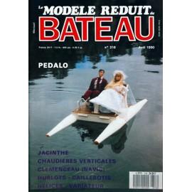 MODELE REDUIT BATEAU (LE) N° 318 DU 01/04/1990 - PEDALO - JACINTHE - CHAUDIERES VERTICALES - CLEMENCEAU - HUBLOTS - CAILLEBOTIS.