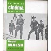 Revue Du Cinema (La) N� 254 Du 01/11/1971 - Francois Chevassu - Raoul Walsh Par Noel Simsolo - Jose Giovanni - Louis Malle - Michel Deville - Nina Companeez - Michel Mardore - Jacques Robiolles - Les Films Nouveaux.