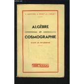 Algebre Et Cosmographie - Classe De Philosophie. de LESPINARD V. / PERNET R. / GAUZIT J.