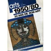Arts Lettres N� 203 Du 01/06/1980 - 1950 - 1980 - 30 Ans De Non Art - Le Defi A La Peinture - Createurs D'aujourd'hui - Kijno - Helion - Brice - Enseignement - Les Arts De La Rue - E. Pignon Ernest