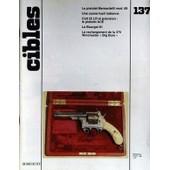 Cibles N� 137 Du 01/08/1981 - Le Pistolet Bernardelli Mod. 68 - Une Canne-Fusil Indienne - Colt 22 Lr Et Precision - Le Pistolet Ace - Le Bourget 81 - Le Rechargement De La 375 Winchester Bog Bore.
