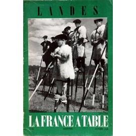 France A Table (La) N� 74 Du 01/10/1958 - Landes Par De Psquidoux - Dussel - Meninote - Lamaison - Mauvoisn - Bernard - Brun - Aparisi-Serres - Ribiere- Couvreur - Remy - Jeannin Et Roux.
