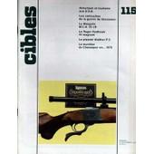 Cibles N� 115 Du 15/09/1979 - Armement Et Tourisme Aux U.S.A. - Les Cartouches De La Guerre De Secession - Le Margolin M.C.U. 22 Lr - Le Ruger Redhawk 44 Magnum - Le Pistolet Walther P.5 - La Munition Du Chassepot En 1979.