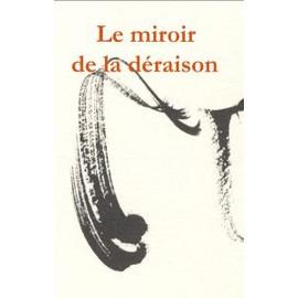 Le miroir de la déraison