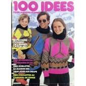 100 Idees N� 99 Du 01/01/1982 - Dossier - La Forme. 1982 - Hiverner Gai Jacquards En Ski. 1982 - Dorloter Sa Maison Des Abat-Jour Aux Draps. 1982 - S'echapper Au Carnaval De Venise.
