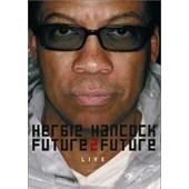 Hancock, Herbie - Future 2 Future Live