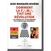 Comment La Franc-Ma�onnerie Fait Une R�volution de jean marques riviere