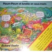Ploum-Ploum Et Am�lie En Sous-Marin de richard fowler