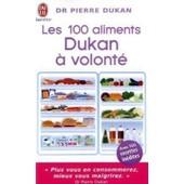 Les 100 Aliments Dukan � Volont� de Pierre Dukan