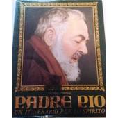 Padre Pio - Une Itinario Per Lo Spirito de gennaro Preziuso