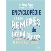 Encyclop�die Des Rem�des De Grand-M�res Pour Se Soigner Au Naturel! de Dr Henry Puget