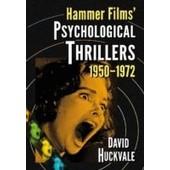 Hammer Films' Psychological Thrillers, 1950-1972 de David Huckvale