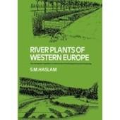 River Plants Of Western Europe de S. M. Haslam
