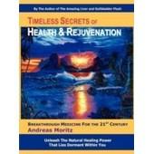 Timeless Secrets Of Health And Rejuvenation de Andreas Moritz