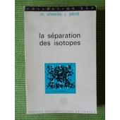 La S�paration Des Isotopes - Collection Sup