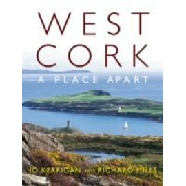 West Cork: A Place Apart - Jo Kerrigan