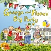 George And Flora's Big Party de Jo Elworthy