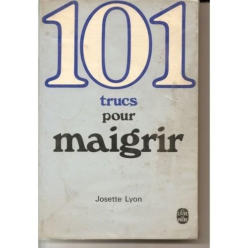 101 trucs pour maigrir de josette lyon livre neuf occasion for Livre maigrir