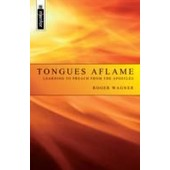 Tongues Aflame: Learning To Preach From The Apostles de Roger Wagner