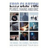 Eric Clapton - Planes, Trains And Eric de Eric Clapton