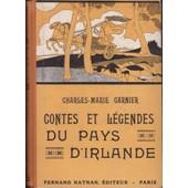Contes Et Legendes Du Pays D'irlande de CHARLES-MARIE GARNIER