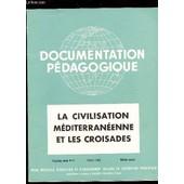 La Civilisation Mediterraneenne Et Les Croisades / Collection Document Pedagogique - 5e Ann�e -N�47 - Fevrier 1955 - Histoire Couleur / Manque Planche 7 - Incomplet - Collationne. de COLLECTIF