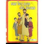 La Bible Album N�2 - Sur Les Pas De Jesus de BERTHIER RENE ABBE