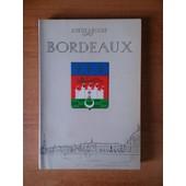 Bordeaux Don De Garonne... March� Jadis, Ville Hier, M�tropole D'aujourd'hui de Josette