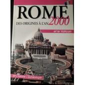 Rome Des Origines � L'an 2000 Et Le Vatican de inconnu