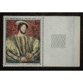 FRANCE N° 1518 neuf sans charnière de 1967 - 1f « Portrait de François 1er, par Jean Clouet » avec bord de feuille