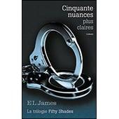 Fifty Shades Tome 3 - Cinquante Nuances Plus Claires de EL JAMES