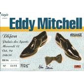 Ticket Du Concert D'eddy Mitchell Du 12 Octobre 1994 � Dijon
