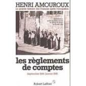 La Grande Histoire Des Francais Apres L'occupation. Tome 9, Les R�glements De Compte, Septembre 1944-Janvier 1945 de henri amouroux