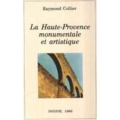 La Haute-Provence Monumentale Et Artistique de raymond collier