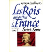 Saint-Louis (Les Rois Qui Ont Fait La France) de Georges Bordonove