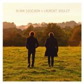 Alain Souchon & Laurent Voulzy - Alain Souchon