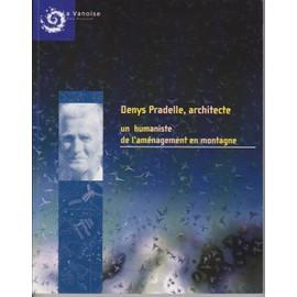 Denys Pradelle,Architecte,Un Humaniste De L'am�nagement En Montagne 1