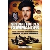Special Forces Commander The Life And Wars Of Peter Wand-Tetley Mc Commando, Sas, Soe And Paratrooper de Michael Scott