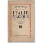 Italie Magique ( Contes Surr�els Modernes ) de palazzeschi - baldini - lisi - zavattini - morovitch - moravia + landolfi - bontempelli