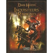 Warhammer 40000 Dark Heresy Inquisiteurs & Radicaux