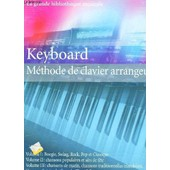 Keyboard - Methode De Clavier Arrangeur / En 3 Volumes : Vol I : Boogie, Swing, Rock? Pop Et Classique / Vol Ii : Chansons Populaires Et Airs De Fete / Vol Iii : Chansons De Marin, Chansons ... de COLLECTIF