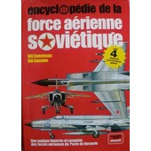 Encyclop�die De La Force A�rienne Sovi�tique - Une Analyse Illustr�e Et Compl�te Des Forces A�riennes Du Pacte De Varsovie de Collectif