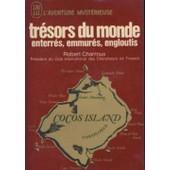Tresors Du Monde Enterr�s,Emmur�s,Engloutis de robert charroux