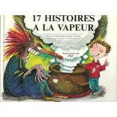 17 Histoires � La Vapeur (Illustrations De Pef) de alain serres et 400 enfants de marseille
