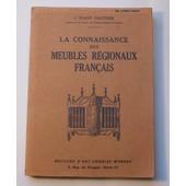 La Connaissance Des Meubles R�gionaux Fran�ais de J. Stany-Gauthier