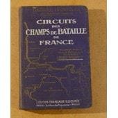 Circuits Des Champs De Bataille De France de Gabriel Hanotaux
