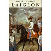 L'aiglon Napol�on 2 / 1959 / Castelot, Andr� de andr� castelot