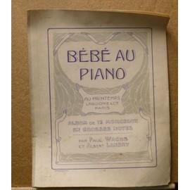 BEBE AU PIANO (Paul Wachs- Albert Landry ) 12 morceaux en grosses notes